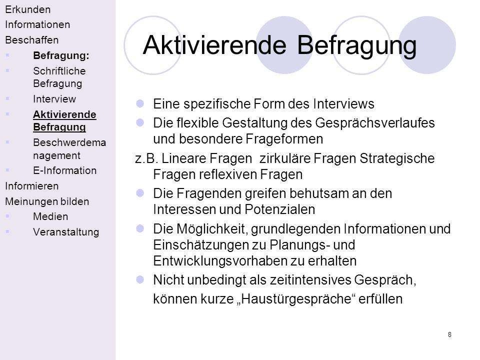 8 Aktivierende Befragung Erkunden Informationen Beschaffen Befragung: Schriftliche Befragung Interview Aktivierende Befragung Beschwerdema nagement E-