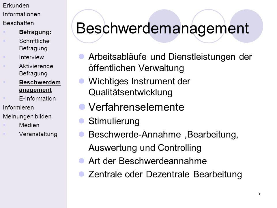 9 Beschwerdemanagement Erkunden Informationen Beschaffen Befragung: Schriftliche Befragung Interview Aktivierende Befragung Beschwerdem anagement E-In