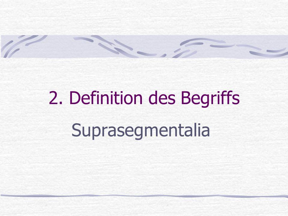 2. Definition des Begriffs Suprasegmentalia