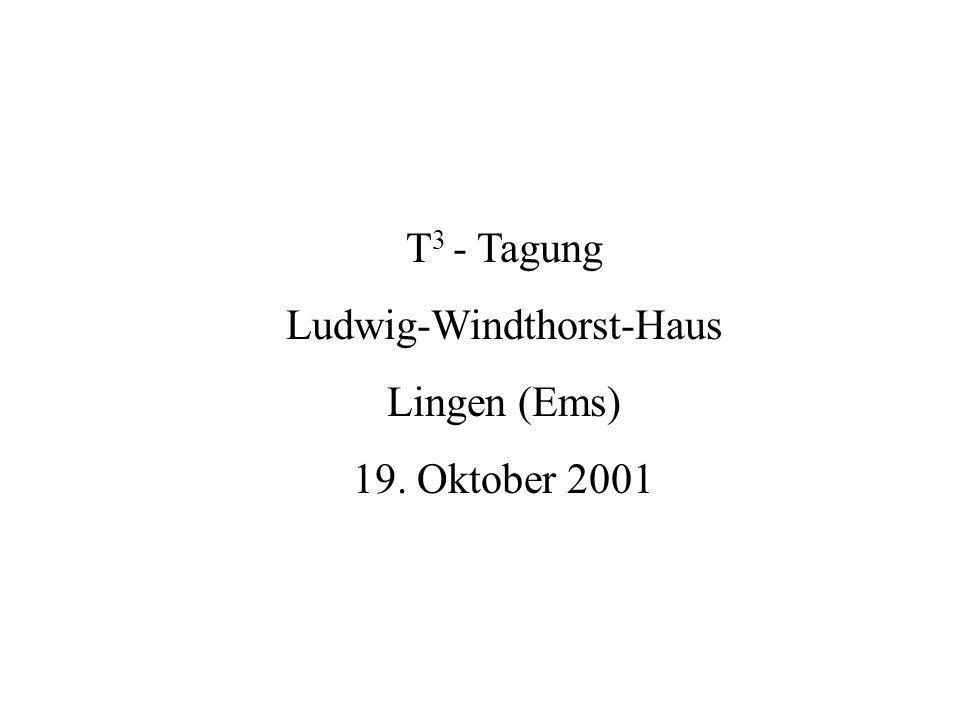 T 3 - Tagung Ludwig-Windthorst-Haus Lingen (Ems) 19. Oktober 2001