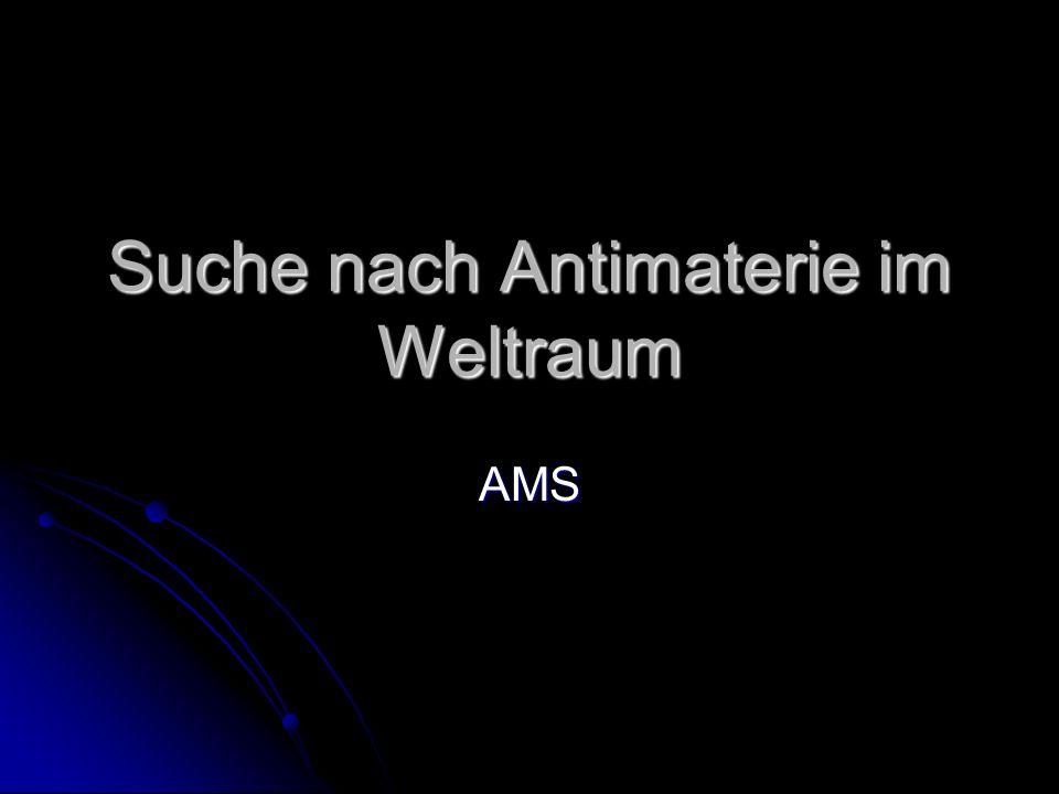 Suche nach Antimaterie im Weltraum AMS