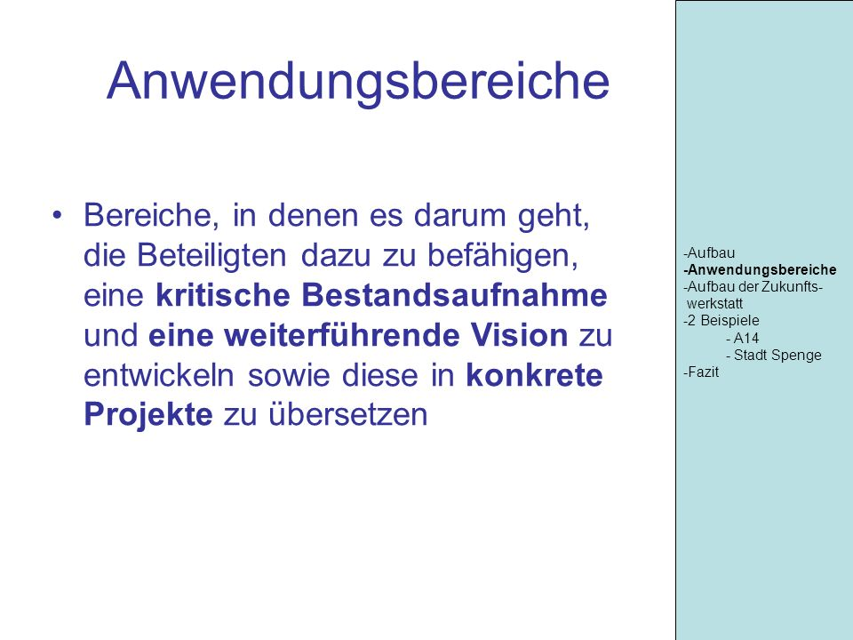 Kritikphase -Aufbau -Anwendungsbereiche -Aufbau der Zukunfts- werkstatt -2 Beispiele - A14 - Stadt Spenge -Fazit