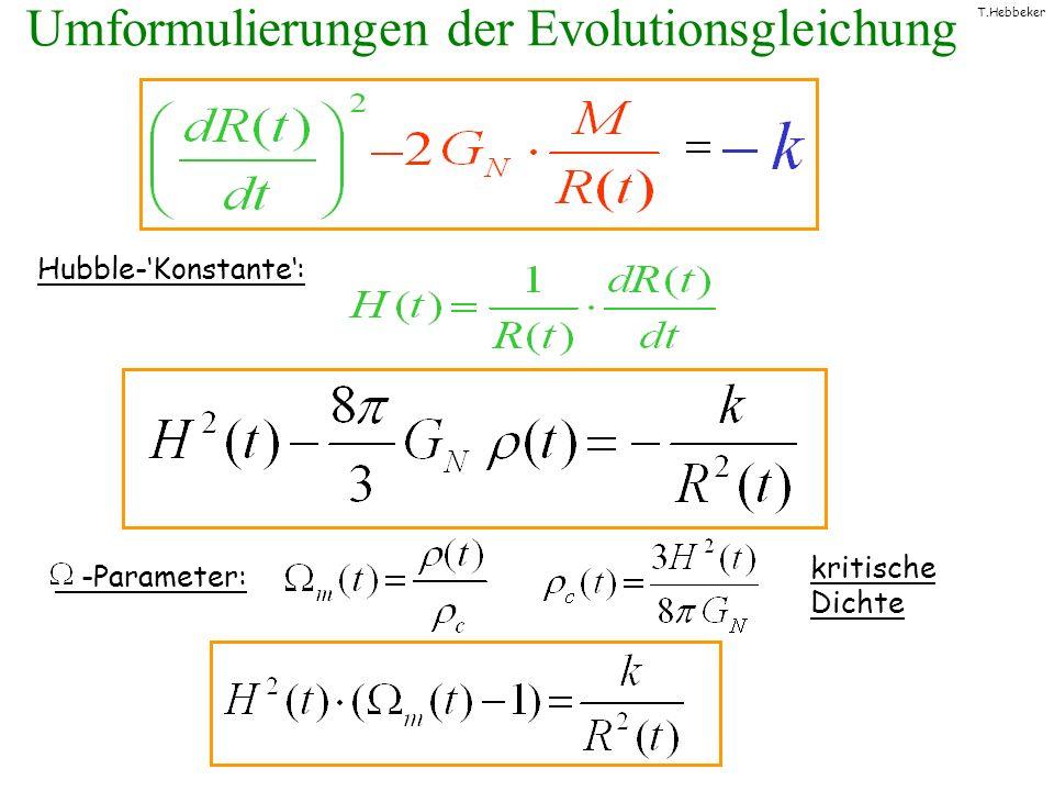 T.Hebbeker Umformulierungen der Evolutionsgleichung Hubble-Konstante: -Parameter: kritische Dichte