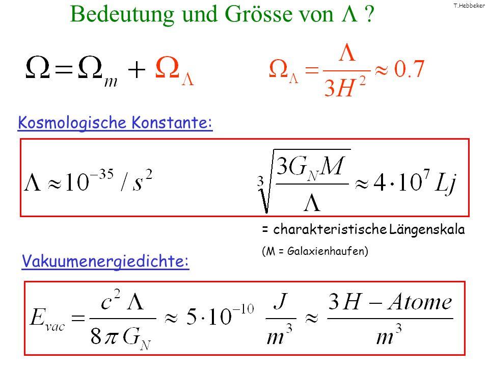 T.Hebbeker Bedeutung und Grösse von ? Kosmologische Konstante: Vakuumenergiedichte: = charakteristische Längenskala (M = Galaxienhaufen)