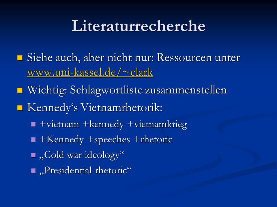 Literaturrecherche Siehe auch, aber nicht nur: Ressourcen unter www.uni-kassel.de/~clark Siehe auch, aber nicht nur: Ressourcen unter www.uni-kassel.d