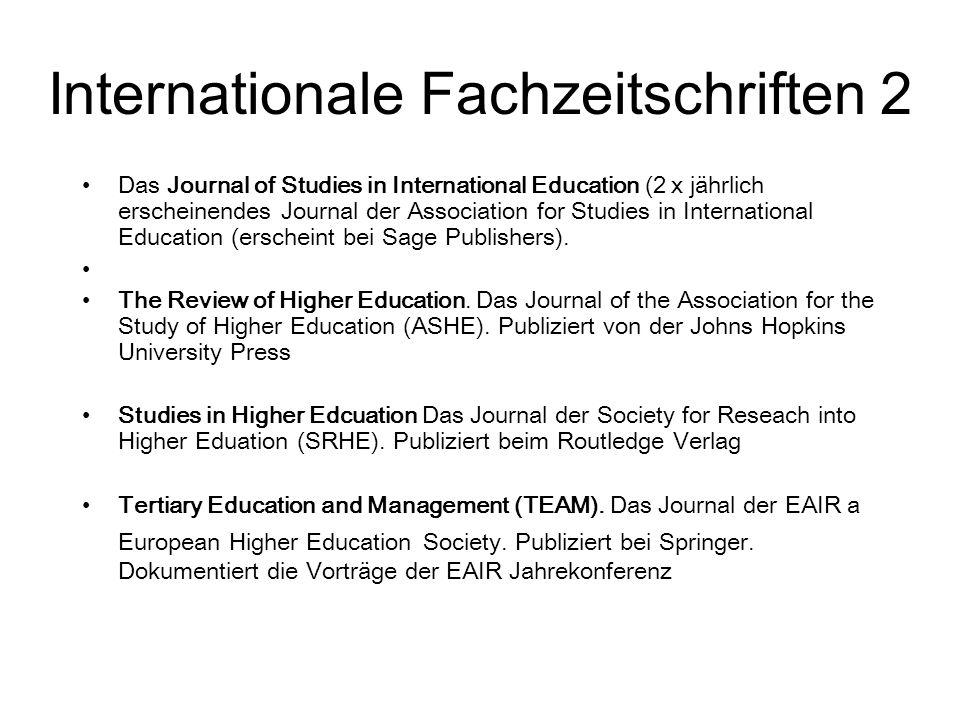 Internationale Fachzeitschriften 2 Das Journal of Studies in International Education (2 x jährlich erscheinendes Journal der Association for Studies i