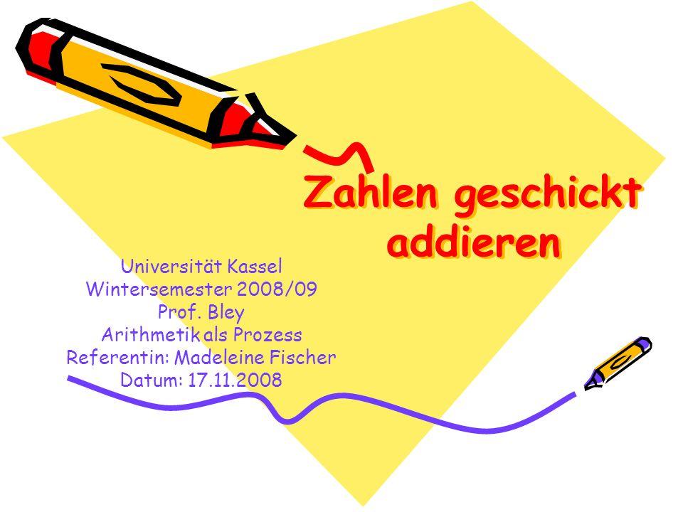 Zahlen geschickt addieren Universität Kassel Wintersemester 2008/09 Prof.