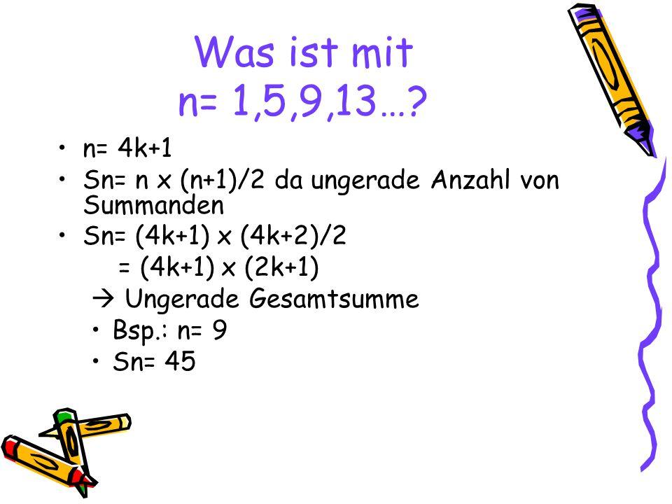 Was ist mit n= 1,5,9,13….