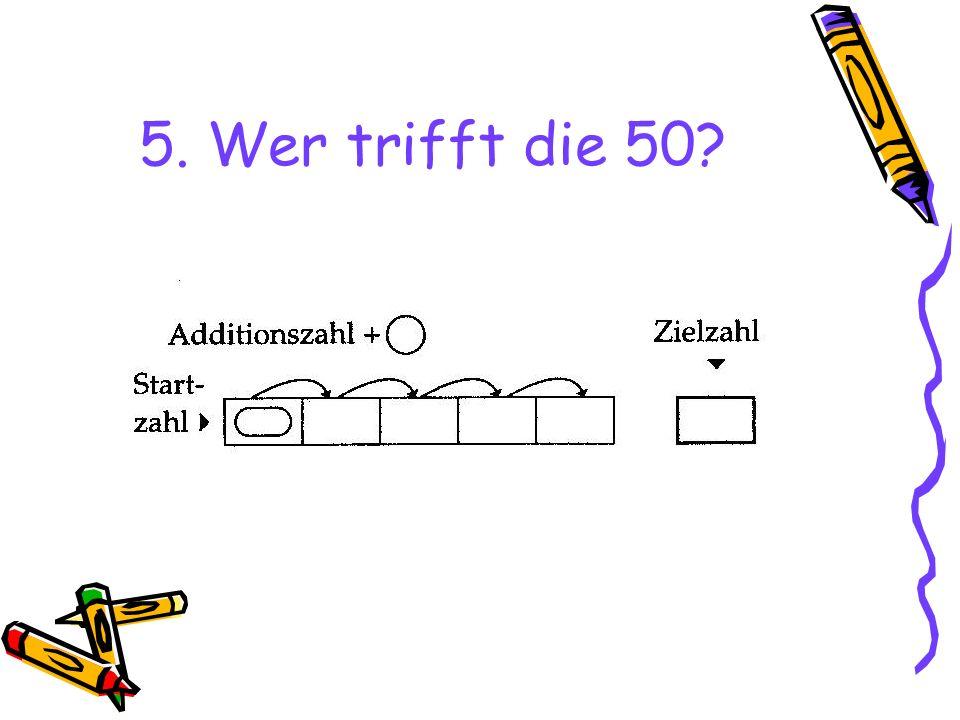 5. Wer trifft die 50?