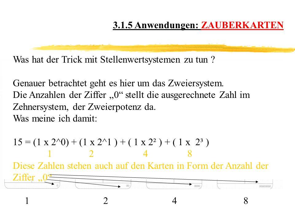 3.1.5 Anwendungen: ZAUBERKARTEN Was hat der Trick mit Stellenwertsystemen zu tun .