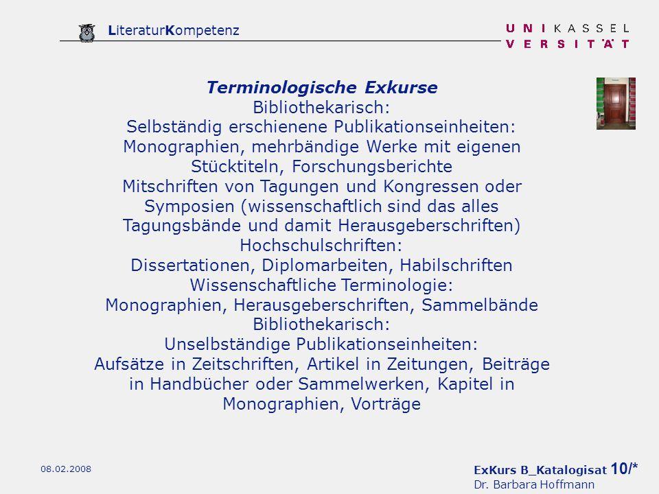 ExKurs B_Katalogisat 10/* Dr. Barbara Hoffmann LiteraturKompetenz 08.02.2008 Terminologische Exkurse Bibliothekarisch: Selbständig erschienene Publika