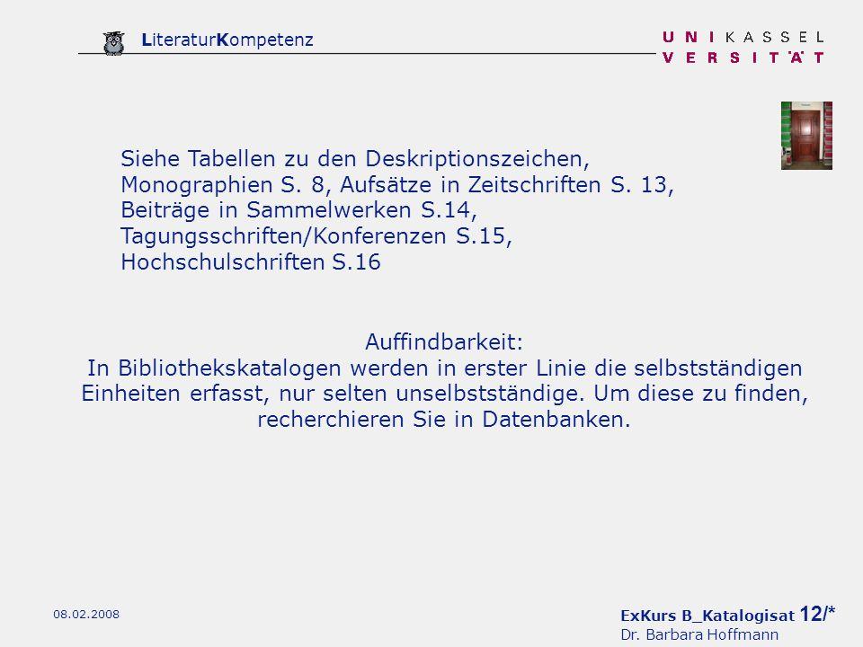ExKurs B_Katalogisat 12/* Dr. Barbara Hoffmann LiteraturKompetenz 08.02.2008 Siehe Tabellen zu den Deskriptionszeichen, Monographien S. 8, Aufsätze in