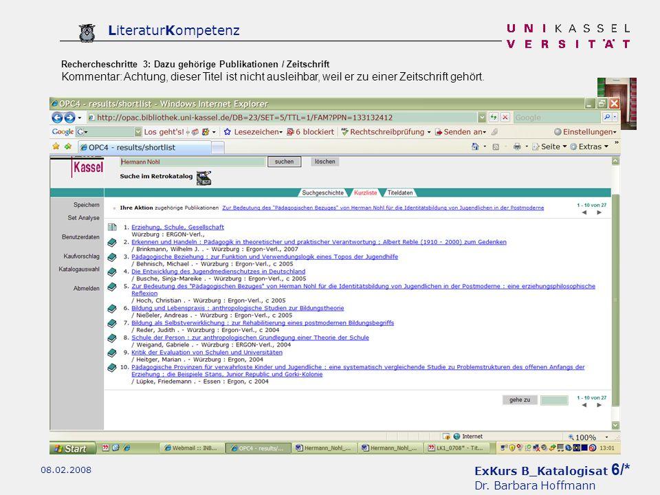 ExKurs B_Katalogisat 6/* Dr. Barbara Hoffmann LiteraturKompetenz 08.02.2008 Rechercheschritte 3: Dazu gehörige Publikationen / Zeitschrift Kommentar: