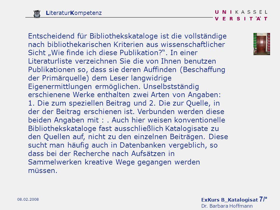 ExKurs B_Katalogisat 7/* Dr. Barbara Hoffmann LiteraturKompetenz 08.02.2008 Entscheidend für Bibliothekskataloge ist die vollständige nach bibliotheka