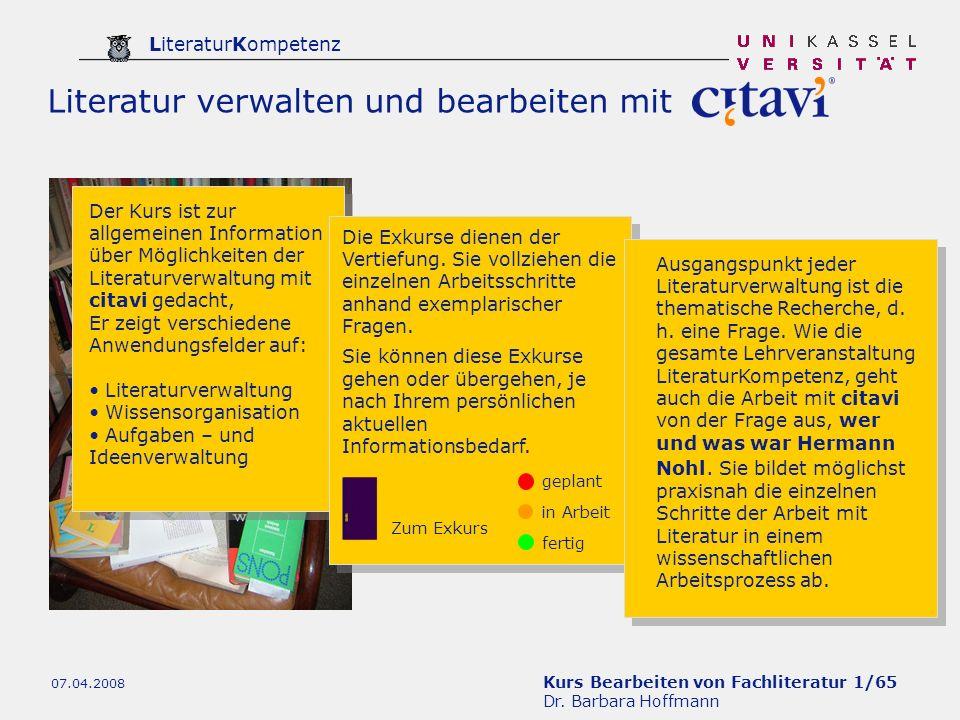 Kurs Bearbeiten von Fachliteratur 1/65 Dr. Barbara Hoffmann LiteraturKompetenz 07.04.2008 Der Kurs ist zur allgemeinen Information über Möglichkeiten