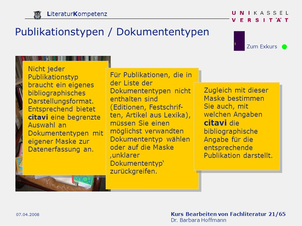 Kurs Bearbeiten von Fachliteratur 21/65 Dr. Barbara Hoffmann LiteraturKompetenz 07.04.2008 Publikationstypen / Dokumententypen Nicht jeder Publikation