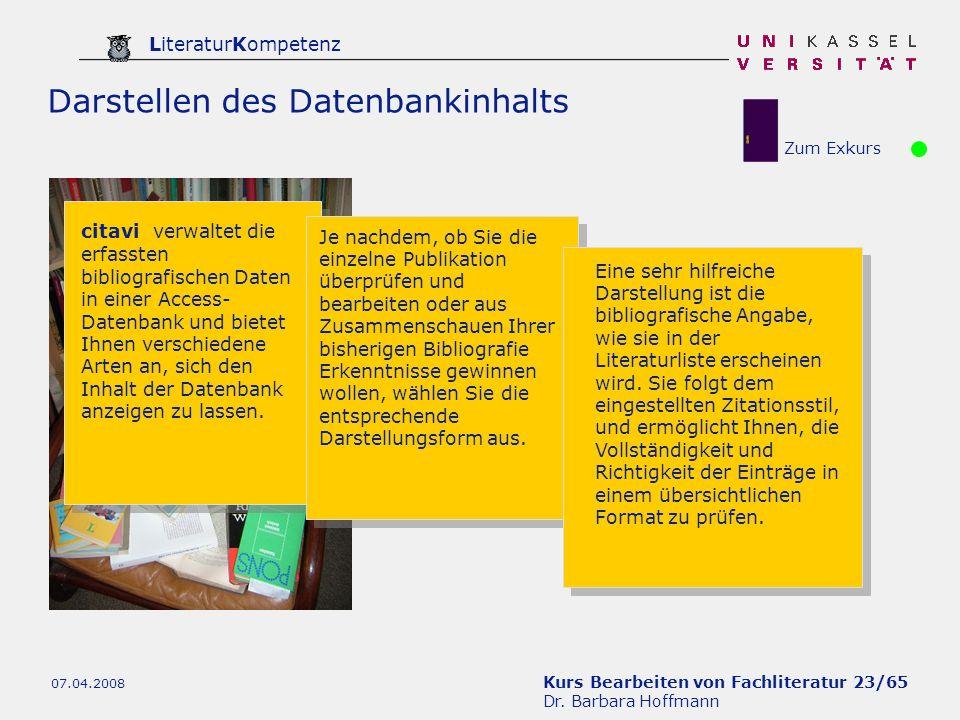 Kurs Bearbeiten von Fachliteratur 23/65 Dr. Barbara Hoffmann LiteraturKompetenz 07.04.2008 Darstellen des Datenbankinhalts citavi verwaltet die erfass