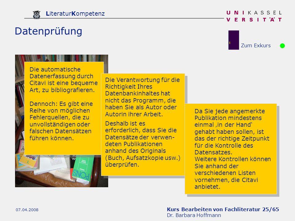 Kurs Bearbeiten von Fachliteratur 25/65 Dr. Barbara Hoffmann LiteraturKompetenz 07.04.2008 Datenprüfung Die automatische Datenerfassung durch Citavi i
