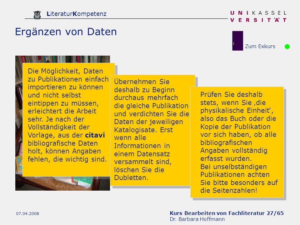 Kurs Bearbeiten von Fachliteratur 27/65 Dr. Barbara Hoffmann LiteraturKompetenz 07.04.2008 Ergänzen von Daten Die Möglichkeit, Daten zu Publikationen