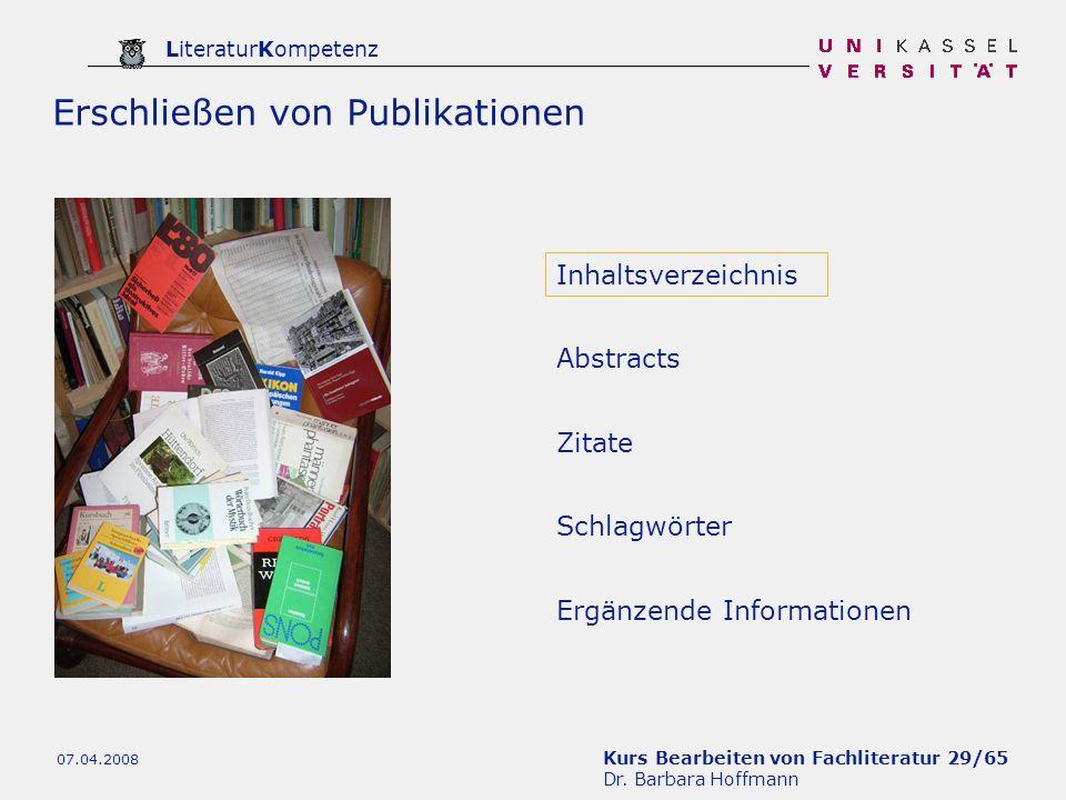 Kurs Bearbeiten von Fachliteratur 29/65 Dr. Barbara Hoffmann LiteraturKompetenz 07.04.2008 Inhaltsverzeichnis Zitate Ergänzende Informationen Abstract