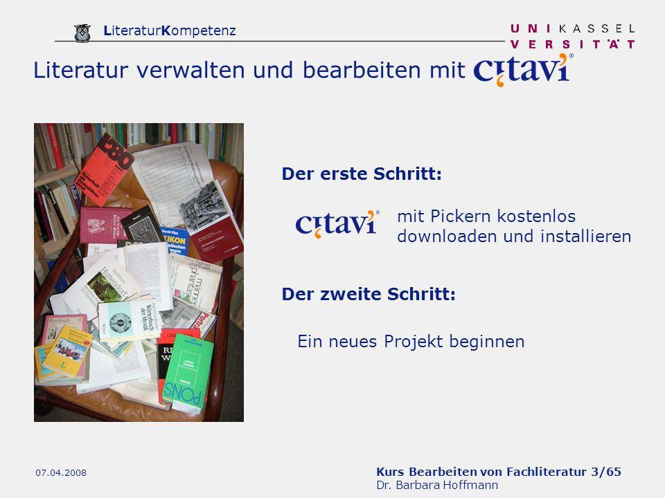Kurs Bearbeiten von Fachliteratur 3/65 Dr. Barbara Hoffmann LiteraturKompetenz 07.04.2008 Der erste Schritt: Ein neues Projekt beginnen mit Pickern ko