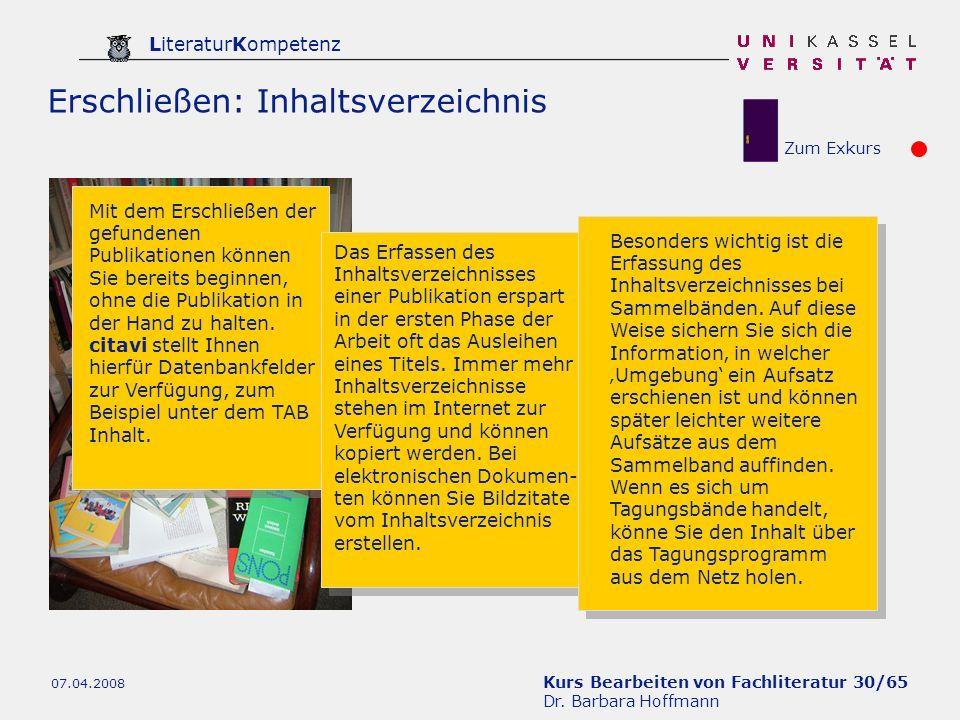Kurs Bearbeiten von Fachliteratur 30/65 Dr. Barbara Hoffmann LiteraturKompetenz 07.04.2008 Erschließen: Inhaltsverzeichnis Mit dem Erschließen der gef
