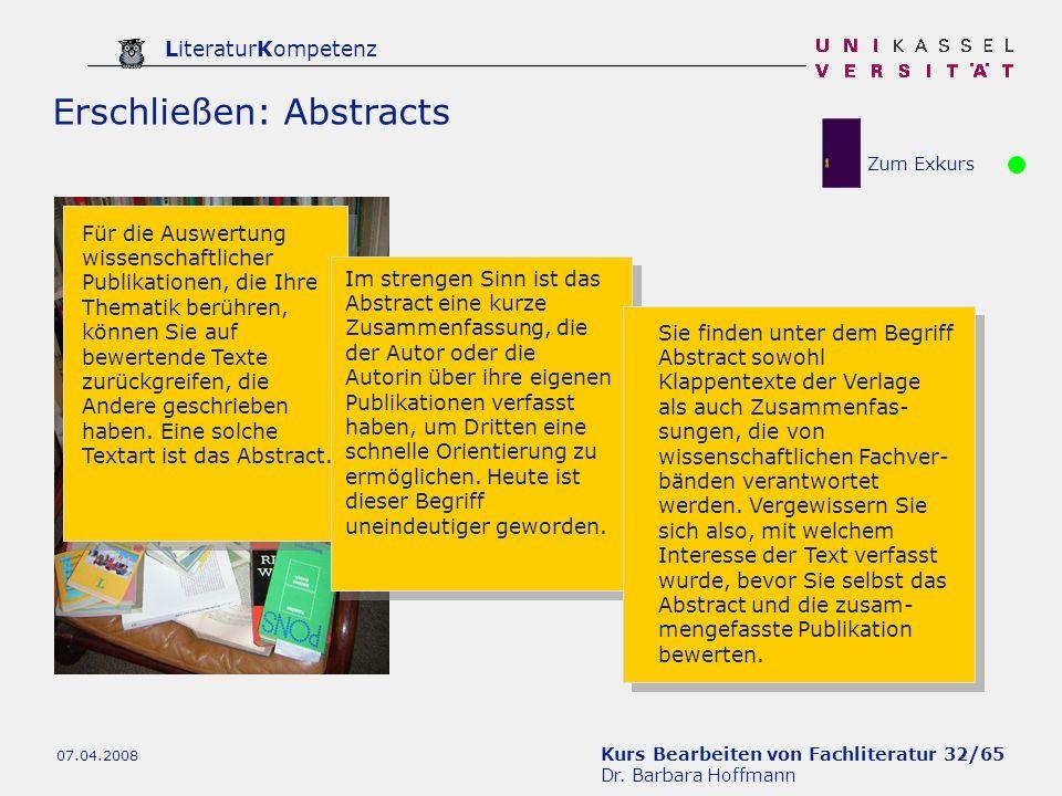 Kurs Bearbeiten von Fachliteratur 32/65 Dr. Barbara Hoffmann LiteraturKompetenz 07.04.2008 Erschließen: Abstracts Für die Auswertung wissenschaftliche