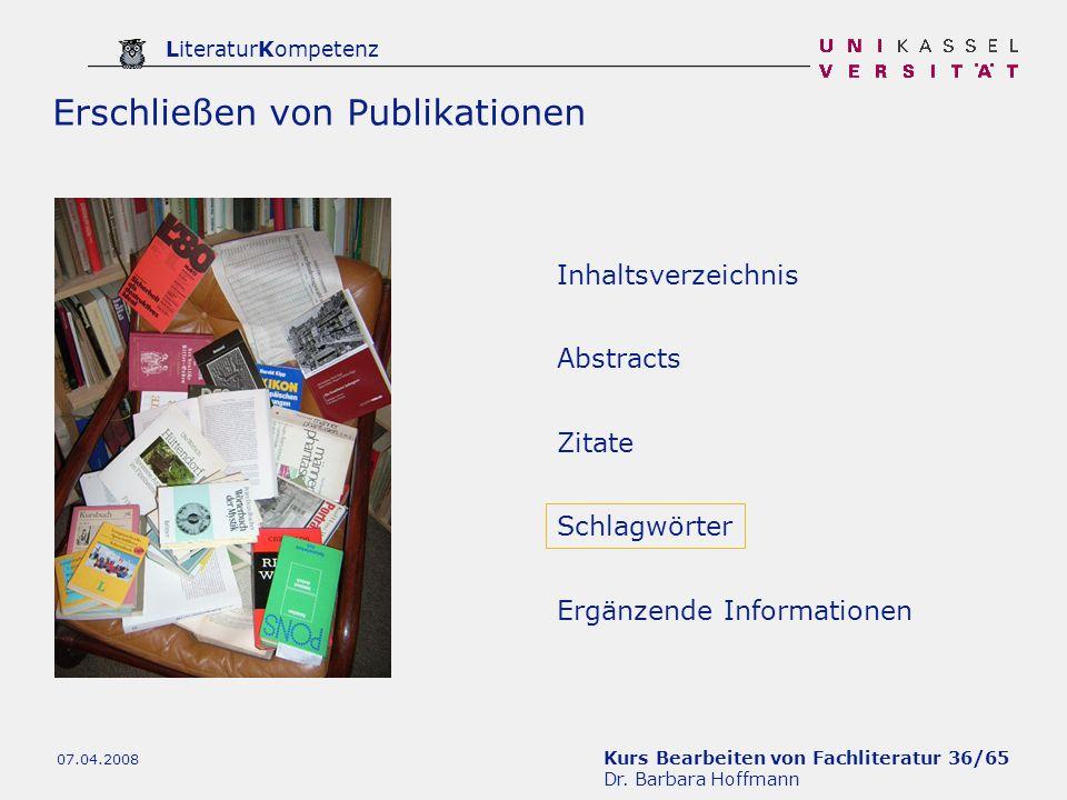 Kurs Bearbeiten von Fachliteratur 36/65 Dr. Barbara Hoffmann LiteraturKompetenz 07.04.2008 Inhaltsverzeichnis Zitate Ergänzende Informationen Abstract