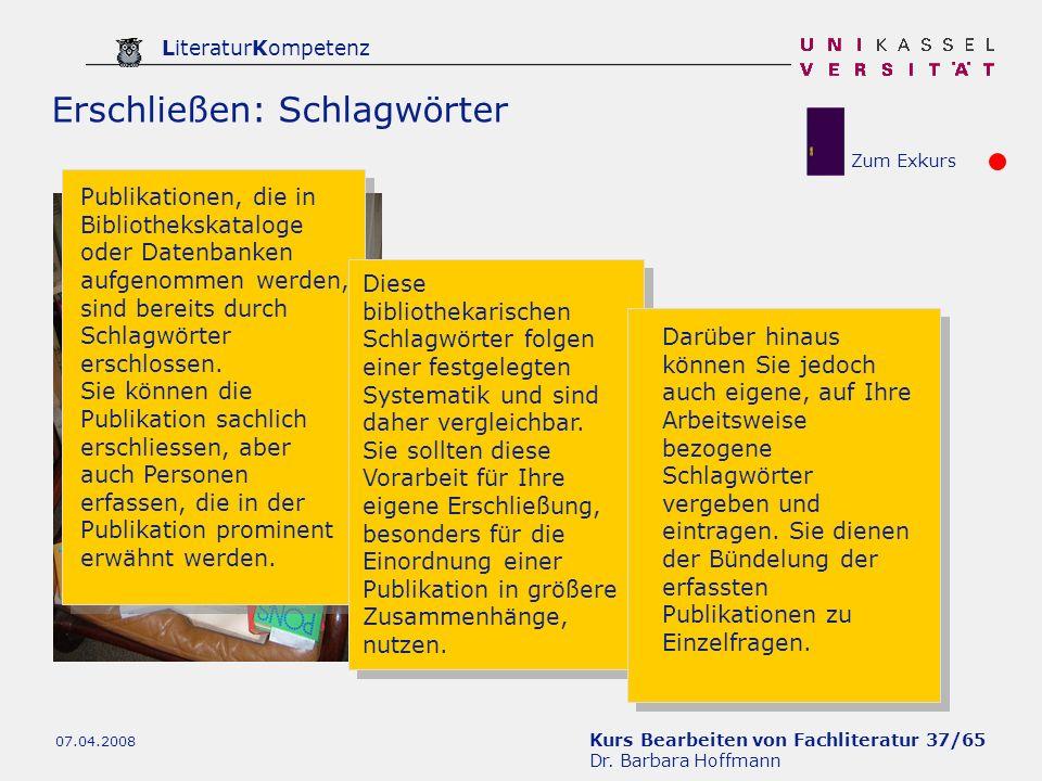 Kurs Bearbeiten von Fachliteratur 37/65 Dr. Barbara Hoffmann LiteraturKompetenz 07.04.2008 Erschließen: Schlagwörter Publikationen, die in Bibliotheks