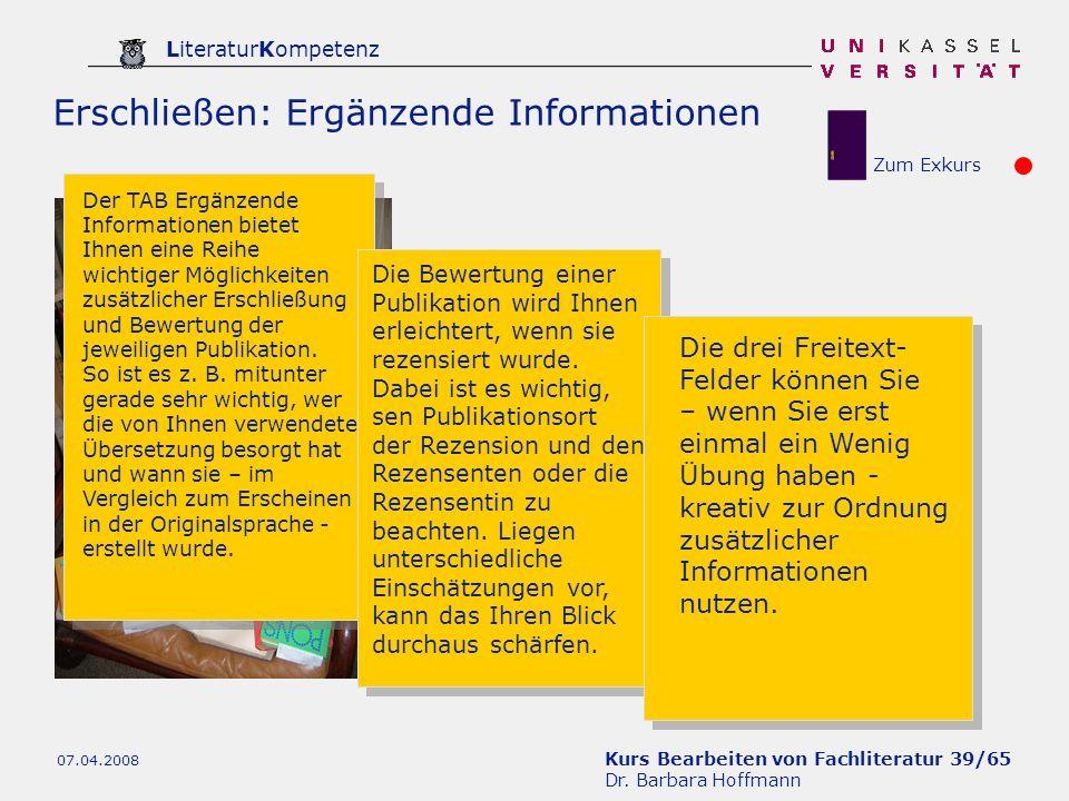 Kurs Bearbeiten von Fachliteratur 39/65 Dr. Barbara Hoffmann LiteraturKompetenz 07.04.2008 Erschließen: Ergänzende Informationen Der TAB Ergänzende In