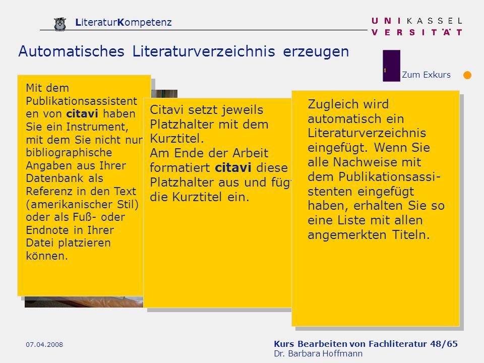 Kurs Bearbeiten von Fachliteratur 48/65 Dr. Barbara Hoffmann LiteraturKompetenz 07.04.2008 Automatisches Literaturverzeichnis erzeugen Mit dem Publika