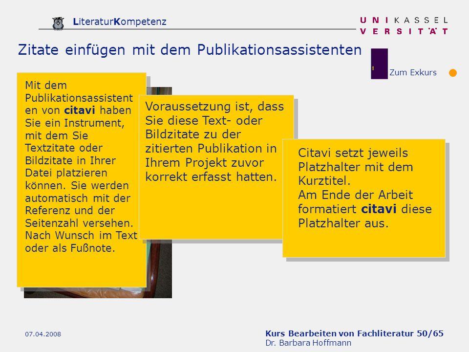 Kurs Bearbeiten von Fachliteratur 50/65 Dr. Barbara Hoffmann LiteraturKompetenz 07.04.2008 Zitate einfügen mit dem Publikationsassistenten Mit dem Pub