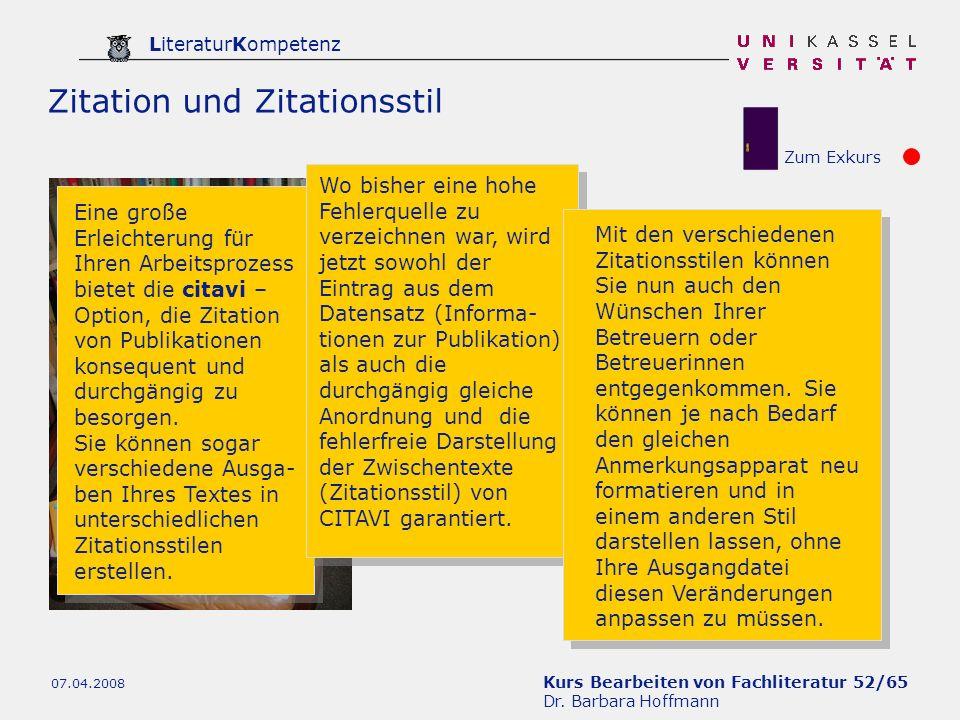 Kurs Bearbeiten von Fachliteratur 52/65 Dr. Barbara Hoffmann LiteraturKompetenz 07.04.2008 Zitation und Zitationsstil Zum Exkurs Eine große Erleichter