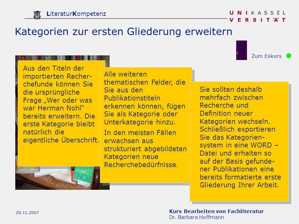 Kurs Bearbeiten von Fachliteratur Dr. Barbara Hoffmann LiteraturKompetenz 29.11.2007 Kategorien zur ersten Gliederung erweitern Zum Exkurs Aus den Tit