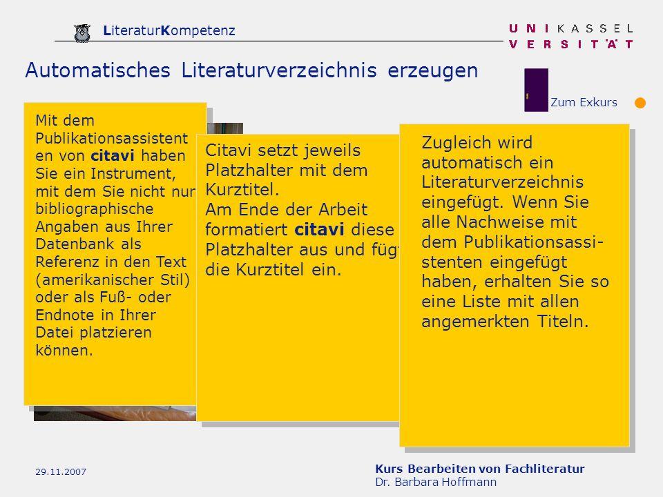 Kurs Bearbeiten von Fachliteratur Dr. Barbara Hoffmann LiteraturKompetenz 29.11.2007 Automatisches Literaturverzeichnis erzeugen Mit dem Publikationsa