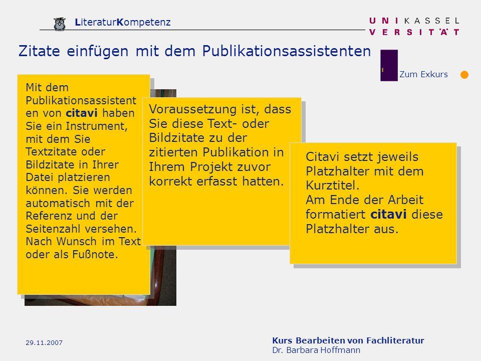 Kurs Bearbeiten von Fachliteratur Dr. Barbara Hoffmann LiteraturKompetenz 29.11.2007 Zitate einfügen mit dem Publikationsassistenten Mit dem Publikati