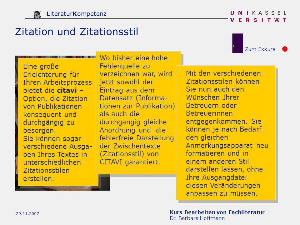 Kurs Bearbeiten von Fachliteratur Dr. Barbara Hoffmann LiteraturKompetenz 29.11.2007 Zitation und Zitationsstil Zum Exkurs Eine große Erleichterung fü