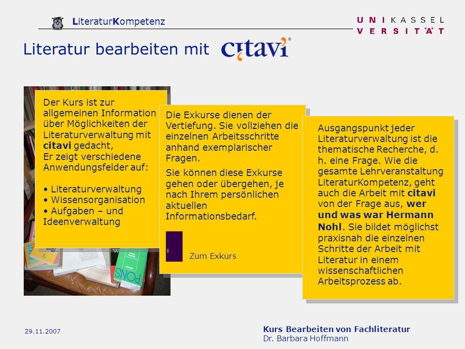 Kurs Bearbeiten von Fachliteratur Dr. Barbara Hoffmann LiteraturKompetenz 29.11.2007 Der Kurs ist zur allgemeinen Information über Möglichkeiten der L
