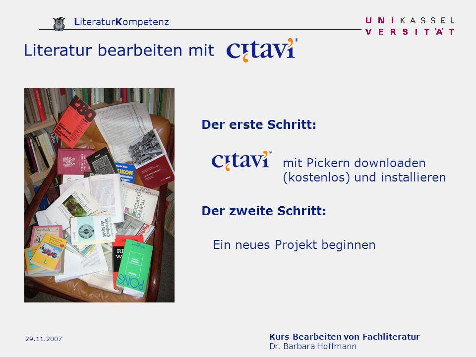 Kurs Bearbeiten von Fachliteratur Dr. Barbara Hoffmann LiteraturKompetenz 29.11.2007 Der erste Schritt: Ein neues Projekt beginnen mit Pickern downloa