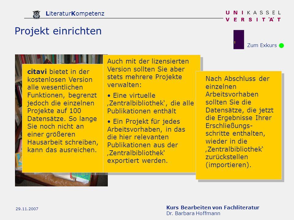 Kurs Bearbeiten von Fachliteratur Dr. Barbara Hoffmann LiteraturKompetenz 29.11.2007 Projekt einrichten citavi bietet in der kostenlosen Version alle