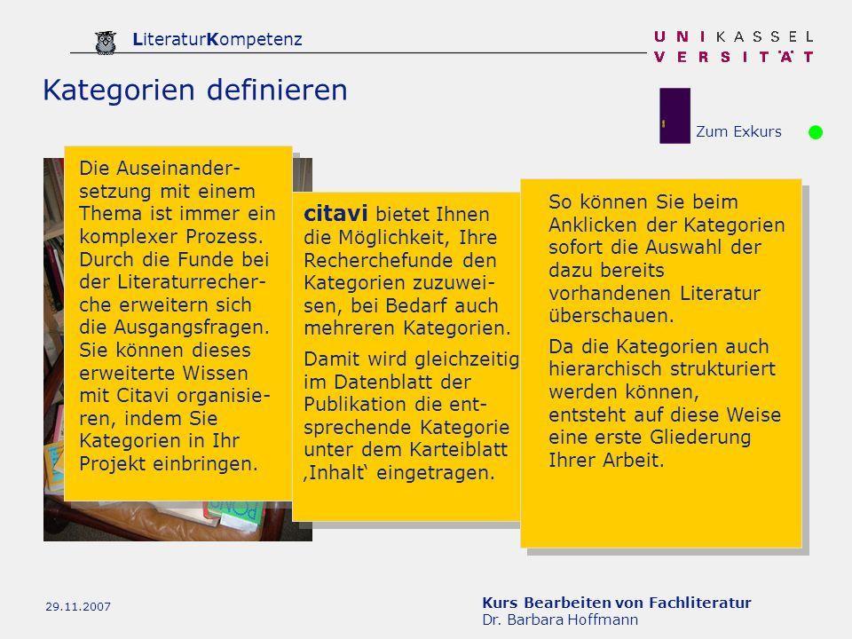 Kurs Bearbeiten von Fachliteratur Dr. Barbara Hoffmann LiteraturKompetenz 29.11.2007 Kategorien definieren Die Auseinander- setzung mit einem Thema is