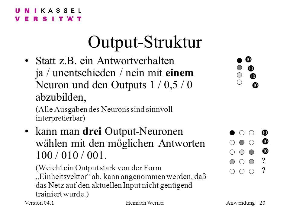 Version 04.1Heinrich WernerAnwendung 20 Output-Struktur Statt z.B.
