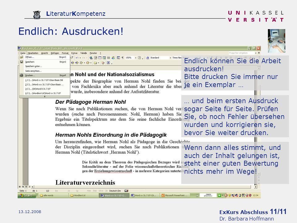 ExKurs Abschluss 11/11 Dr. Barbara Hoffmann LiteraturKompetenz 13.12.2008 Endlich: Ausdrucken.