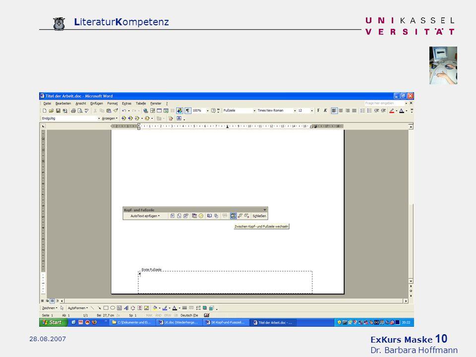 ExKurs Maske 10 Dr. Barbara Hoffmann LiteraturKompetenz 28.08.2007 Wechsel zum Bereich Fußzeile