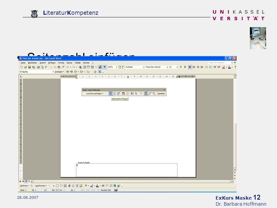 ExKurs Maske 12 Dr. Barbara Hoffmann LiteraturKompetenz 28.08.2007 Seitenzahl einfügen