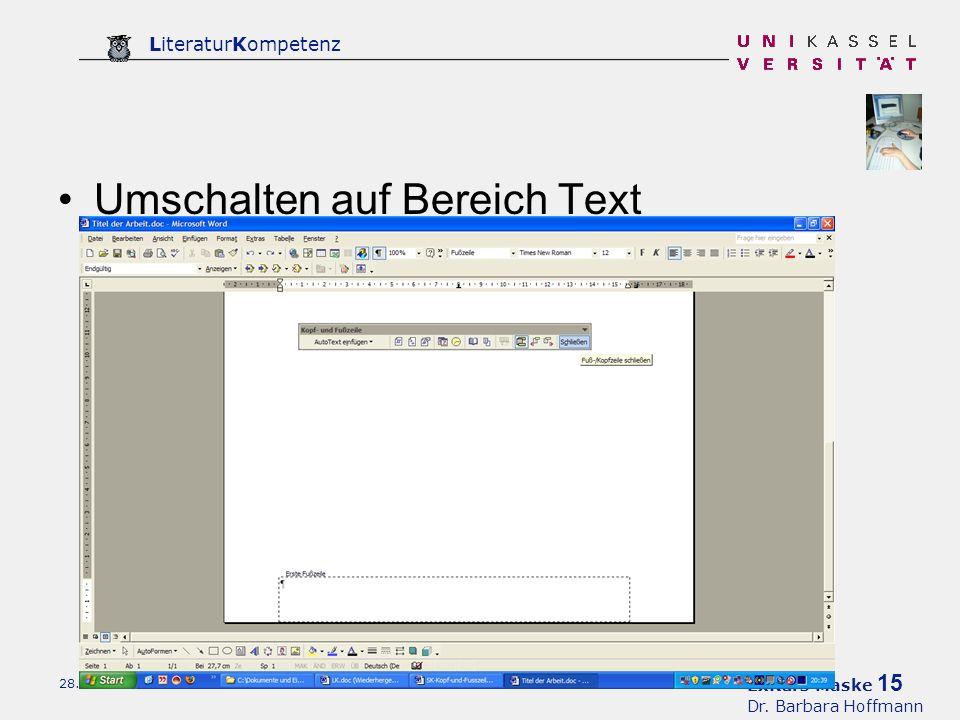 ExKurs Maske 15 Dr. Barbara Hoffmann LiteraturKompetenz 28.08.2007 Umschalten auf Bereich Text