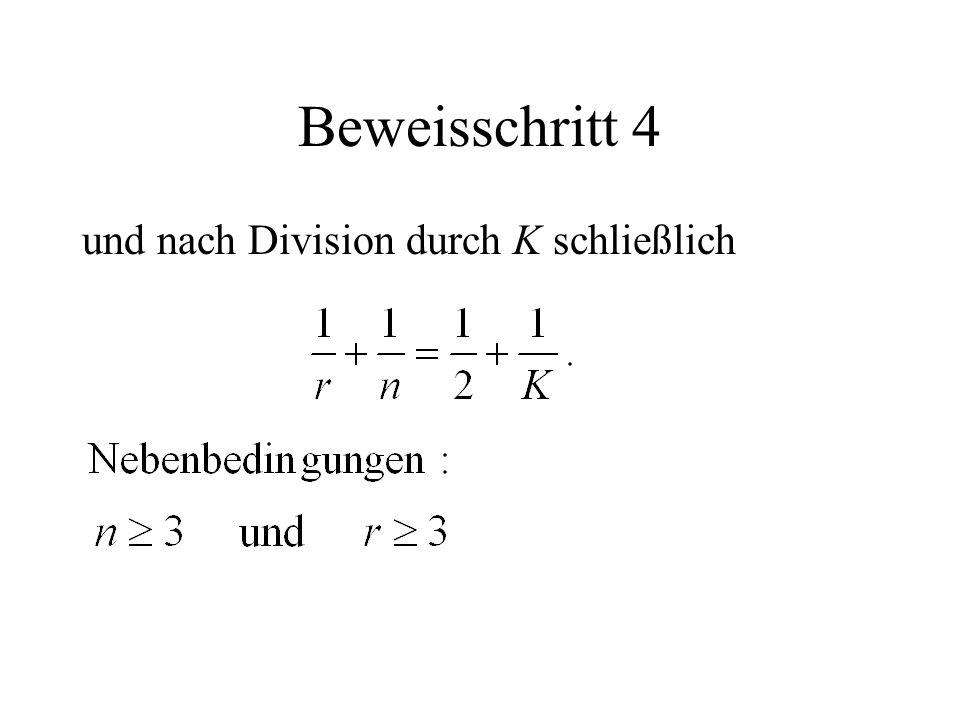 Beweisschritt 4 und nach Division durch K schließlich