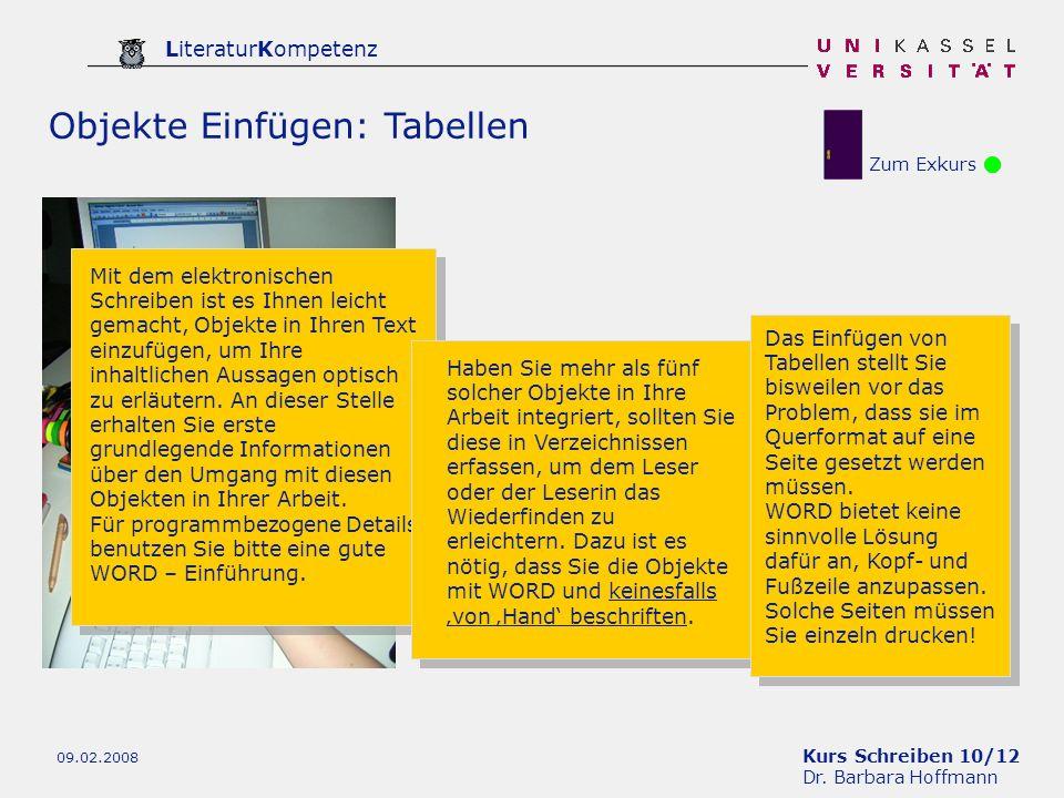 Kurs Schreiben 10/12 Dr. Barbara Hoffmann LiteraturKompetenz 09.02.2008 Zum Exkurs Objekte Einfügen: Tabellen Mit dem elektronischen Schreiben ist es