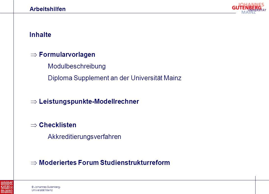 © Johannes Gutenberg- Universität Mainz Formularvorlagen Modulbeschreibung Diploma Supplement an der Universität Mainz Leistungspunkte-Modellrechner C