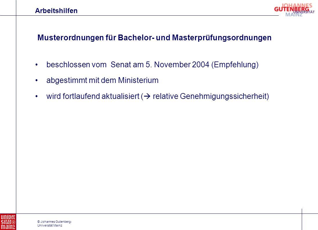 © Johannes Gutenberg- Universität Mainz Musterordnungen für Bachelor- und Masterprüfungsordnungen Arbeitshilfen beschlossen vom Senat am 5. November 2